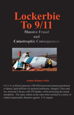 Lockerbie to 9/11 : Massive Fraud and Consequences - Rodney Stich