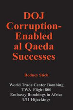 DOJ Corruption Enabled al Qaeda Attacks - Rodney Stich