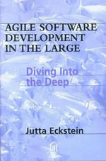 Agile Development in the Large : Diving into the Deep - Jutta Eckstein