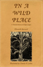 In a Wild Place : A Natural History of High Ledges - Ellsworth Barnard