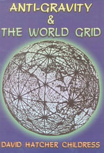 Anti-gravity and the World Grid : Lost Science (Adventures Unlimited Press)