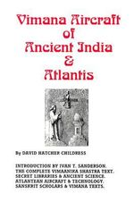 Vimana Aircraft of Ancient India and Atlantis : Lost Science (Adventures Unlimited Press) - David Hatcher Childress