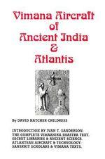 Vimana Aircraft of Ancient India and Atlantis - David Hatcher Childress
