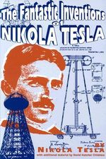 The Fantastic Inventions of Nikola Tesla : Lost Science Ser. - Nikola Tesla