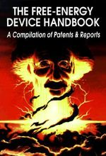 The Free Energy Device Handbook : A Compilation of Patents and Reports - David Hatcher Childress