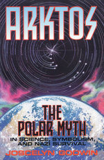Arktos : The Myth of the Pole in Science, Symbolism and Nazi Survival - Joscelyn Godwin