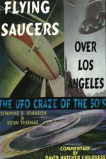 The Flying Saucers Over Los Angeles - DeWayne B. Johnson