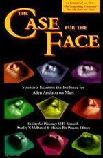 The Case for the Face : Scientists Examine the Evidence for Alien Artifacts on Mars - Stanley V. McDaniel