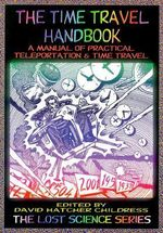 The Time Travel Handbook : A Manual of Practice Teleportation & Time Travel - David Hatcher Childress