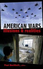 American Wars : Illusions and Realities - Buchheit Paul