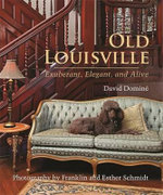 Old Louisville : Exuberant, Elegant, and Alive - David Domine
