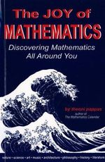 The Joy of Mathematics : Discovering Mathematics All Around You - Theoni Pappas
