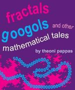 Fractals, Googols and Other Mathematical Tales - Theoni Pappas