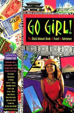 Go Girl : Black Woman's Book of Travel and Adventure