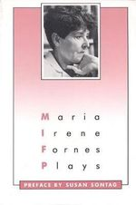 Plays: Maria Irene Fornes :