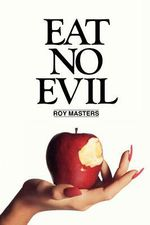 Eat No Evil - Roy Masters