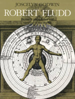 Robert Fludd : Hermetic Philosopher and Surveyor of Two Worlds - Godwin