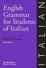 English Grammar for Students of Italian : The Study Guide for Those Learning Italian : 3rd Edition - Sergio Adorni