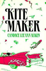 Kite Maker - Candace Lee Van Aukin