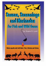 Sauces Seasonings & Marinades - Duane R. Lund