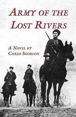 The Army of Lost Rivers - Carlo Sgorlon