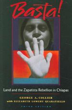 Basta! : Land and the Zapatista Rebellion in Chiapas - George A. Collier