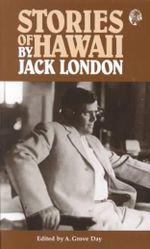 Stories of Hawaii by Jack London - Jack London