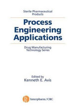 Sterile Pharmaceutical Products : Process Engineering Applications