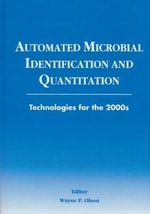 Automated Microbial Identification and Quantitation : Technologies for the 2000s