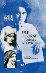 Self Portrait in Letters, 1916-1942 : STEIN, EDITH//THE COLLECTED WORKS OF EDITH STEIN - Edith Stein