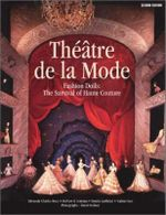 Theatre de la Mode : Fashion Dolls -  The Survival of Haute Couture - Edmonde Charles-Roux