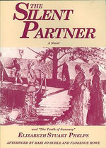 The Silent Partner : Including 'The Tenth of January' - Elizabeth Stuart Phelps