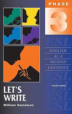 Let's Write : Phase Three: English as a Second Language - William Samelson