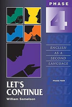 Let's Continue : Phase Four: English as a Second Language - William Samelson