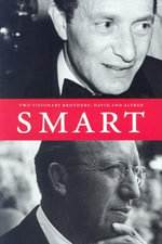 Two Visionary Brothers : David and Alfred Smart - David Mazie