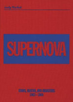 Andy Warhol - Supernova : Stars, Deaths and Disasters 1962-1964