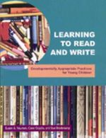 Learning to Read and Write : Developmentally Appropriate Practices for Young Children - Susan B. Neuman