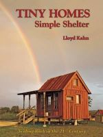 Tiny Homes : Simple Shelter - Lloyd Kahn