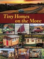 Tiny Homes on the Move : Wind and Water - Lloyd Kahn