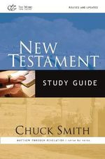 New Testament Study Guide : Matthew Through Revelation/Verse by Verse - Chuck Smith