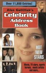 Alan Gottlieb's Celebrity Address Book : Movie, TV Stars, Sports Heroes, Music Artists and More... - Alan Gottlieb