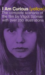 I am Curious (Yellow) : A Film Novel by Francois Truffaut - Vilgot Sjoman
