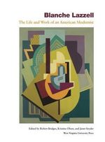Blanche Lazzell : The Life and Work of an American Modernist - Blanche Lazzell