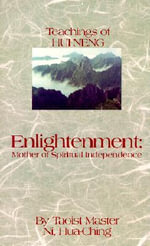 Enlightenment : Mother of Spiritual Independence - Hua-Ching Ni