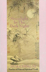 Moonlight in the Dark Night : A Man of Tao - Hua-Ching Ni