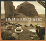 Cinema Southwest : An Illustrated Guide to the Movies and Their Locations - John Murray