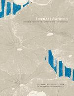 Literati Modern : Bunjinga from Late Edo to Twentieth-century Japan - Paul Berry