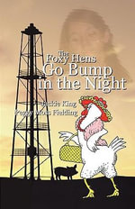 The Foxy Hens Go Bump in the Night - Jackie King