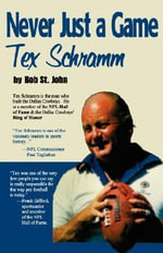 Never Just a Game : Tex Schramm - Bob St John