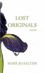 Lost Originals - Mary Jo Salter